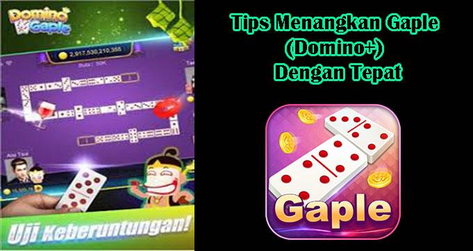 Tips Menangkan Gaple (Domino+) Dengan Tepat