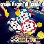 Perhatikan Berbagai Macam Trik Bermain Casino Online